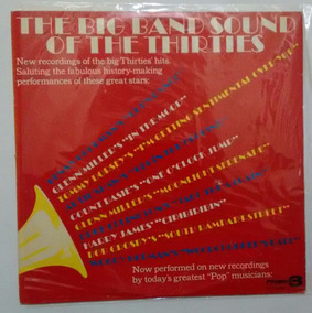 Lp Vinil The Big Band Sound Of The Thirties S/ Arranhados