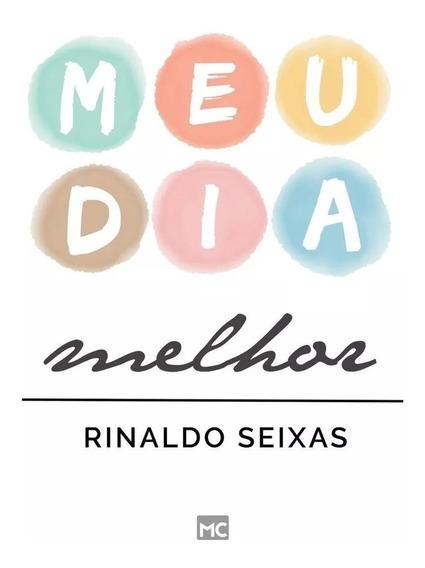Meu Dia Melhor - Livro Rinaldo Seixas
