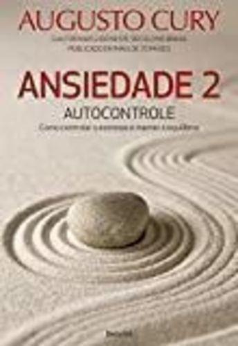 Livro Ansiedade 2: Autocontrole Augusto Cury