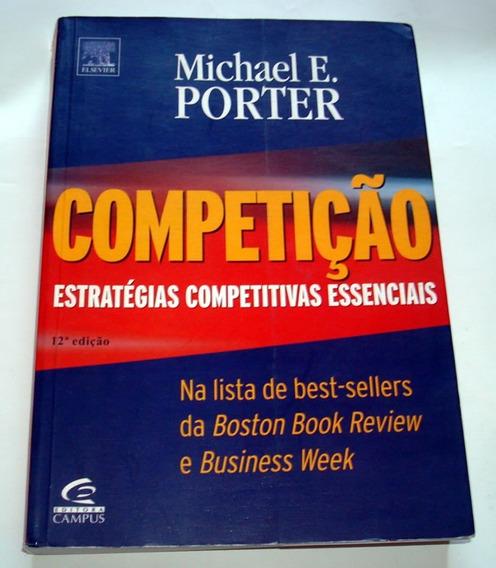 Competição Estratégias Competitivas Essenciais Porter Michae