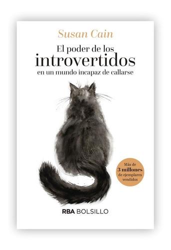 El Poder De Los Introvertidos En Un Mundo Incapaz De Callar