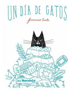 ** Un Dia De Gatos ** Francisco Cunha 4 Años