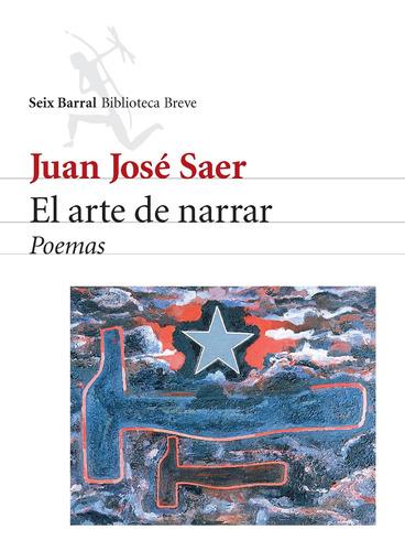 Imagen 1 de 3 de El Arte De Narrar De Juan José Saer - Seix Barral