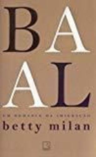 Livro Baal - Um Romance Da Imigracao Betty Milan