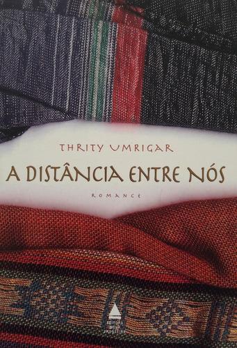 Livro A Distância Entre Nós - Thrity Umrigar