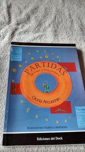 Partidas (de Naipes Y Otros Amuletos) - Gloria Arcuschin