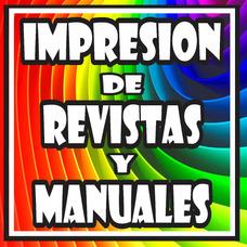 Impresión De Revistas Y Manuales A 60 Centavos Por Pagina