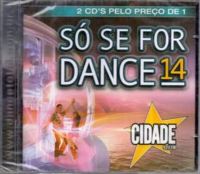 Cd Só Se For Dance 14 Cidade Lacrado Duplo Frete 12,00