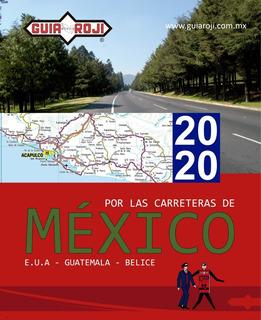 Por Las Carreteras De Mexico 2020 Guia Roji