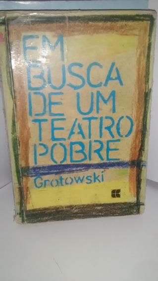 Em Busca De Um Teatro Pobre - Grotowski