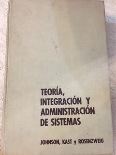 Teoria Integracion Y Administracion De Sistemas Johnson Kast