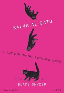 Salva Al Gato, Blake Snyder, Ed. Alba