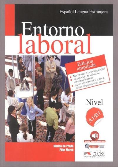 Entorno Laboral A1/b1 - Edicion Ampliada + Audio Descargab