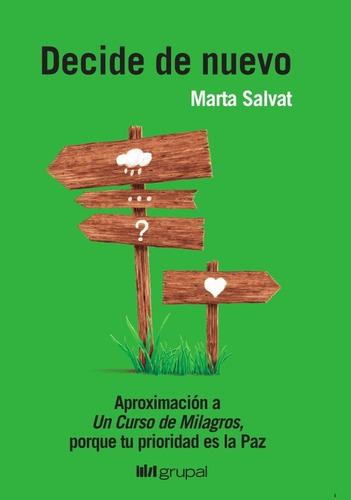 Decide De Nuevo, Marta Salvat, Grupal