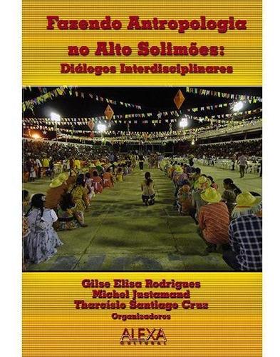 Imagem 1 de 1 de Fazendo Antropologia No Alto Solimões: Diálogos Interdiscipl
