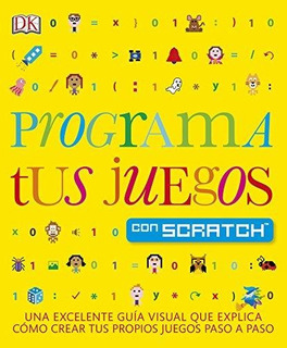 Libro Programa Tus Juegos Con Scratch: Una Excelente Guía V