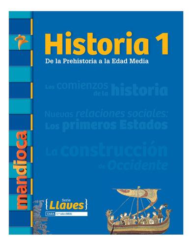 Historia 1 Serie Llaves - Editorial Mandioca