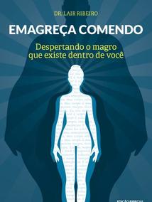 Emagreça Comendo Dr. Lair Ribeiro