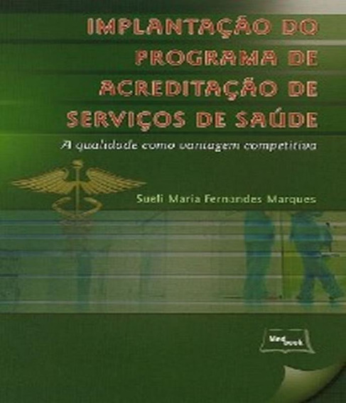 Livro Implantacao Do Programa De Acreditacao De Servicos