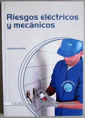 Riesgos Eléctricos Y Mecánicos 2da Edición - Ecoe