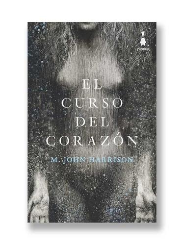 Imagen 1 de 1 de El Curso Del Corazón - M. John Harrison - Sigilo - Lu Reads