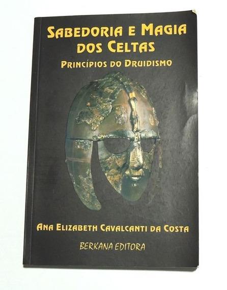 Sabedoria E Magia Dos Celtas Ana Cavalcanti Barkana