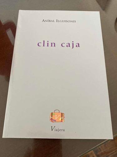 Libro Clin Caja Aníbal Ilguisonis Poesía Viajera Editorial