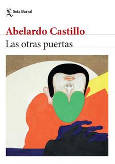 Las Otras Puertas De Abelardo Castillo - Seix Barral