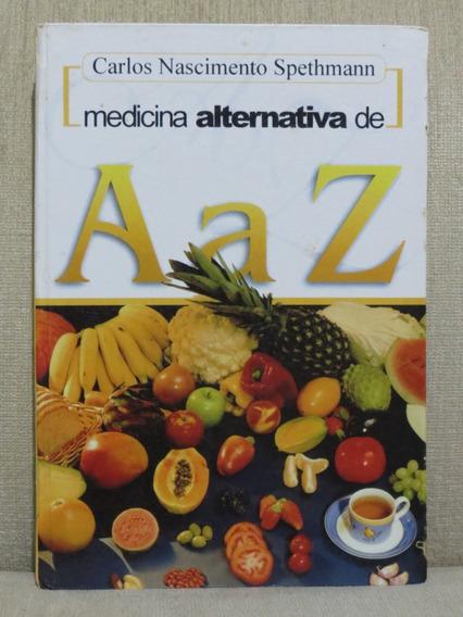 Livro Medicina Alternativa De A A Z Carlos Nascimento Spethm