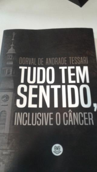 Tudo Tem Sentido, Inclusive O Câncer