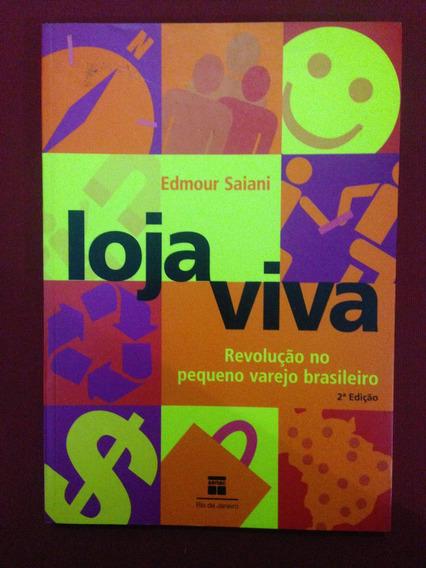Livro - Loja Viva: Revolução No Pequeno Varejo Brasileiro