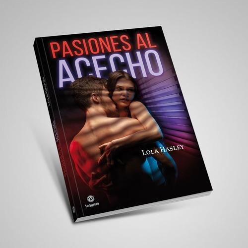 Pasiones Al Acecho. Lola Hasley