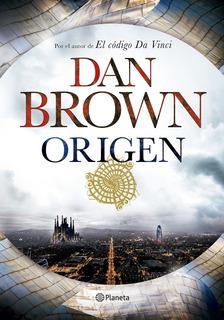 Dan Brown : Origen - Ed. Planeta 2017
