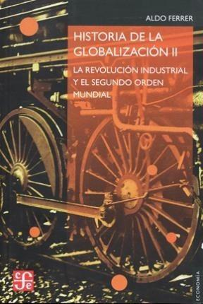 Historia De La Globalización 2, Aldo Ferrer, Fce