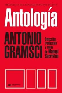 Antología De Gramsci (edición 2017) - Gramsci, Antonio