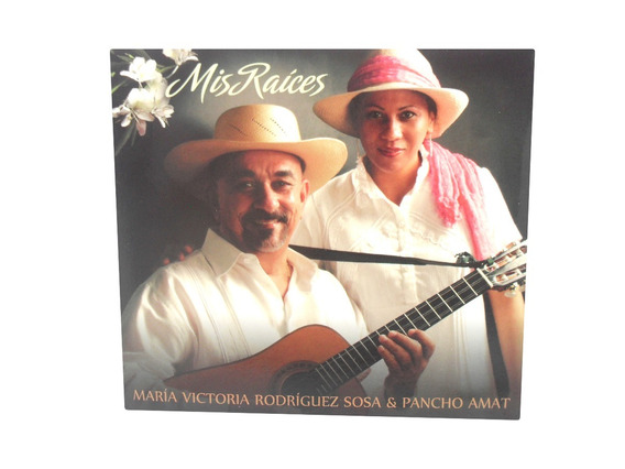 Cd Mis Raices Maria Victoria Rodriguez Sosa & Pancho Amat