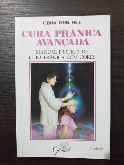 Cura Pranica Avançada-Manual Pratico De Cura Pranica.