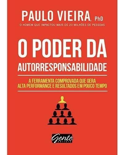 O Poder Da Autoresponsabilidade. Livro De Paulo Vieira.