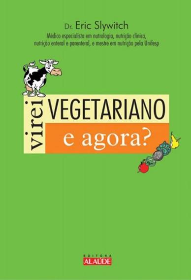 Virei Vegetariano - E Agora?