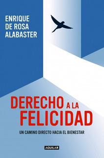 Derecho A La Felicidad De Enrique De Rosa Alabaster