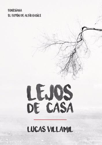 Lejos De Casa De Lucas Villamil Funesiana