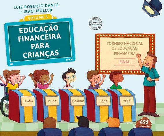 Educacao Financeira Para Criancas - Vol. 5