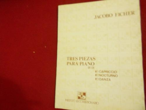 Jacobo Ficher / Tres Piezas Para Piano Opus 129