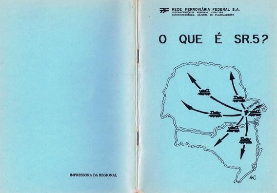 Livreto O Que É Sr5 Rffsa Parana Santa Catarina Anos 80