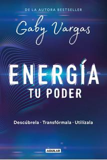 Energía Tu Poder Gaby Vargas Aguilar Autoestima Y Motivacion