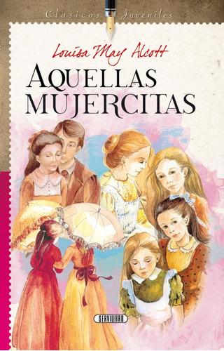 Libro.  Aquellas Mujercitas.  Louisa May Alcott. Servilibro