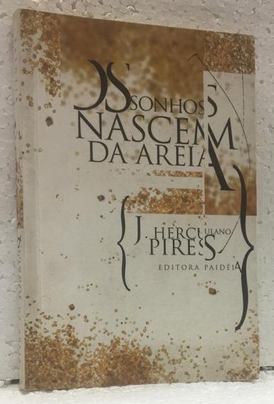 Os Sonhos Nascem Da Areia J. Herculano Pires Editora Paidéia