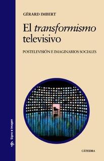 El Transformismo Televisivo/ Tv Evolution : Gerard Imbert