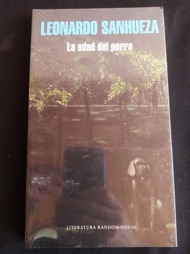 La Edad Del Perro, Leonardo Sanhueza.Nuevo, Sellado.