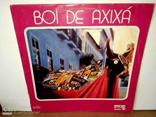 Lp Boi De Axixá-1983- Folclore Do Maranhão ( Lp Sem Riscos)*
